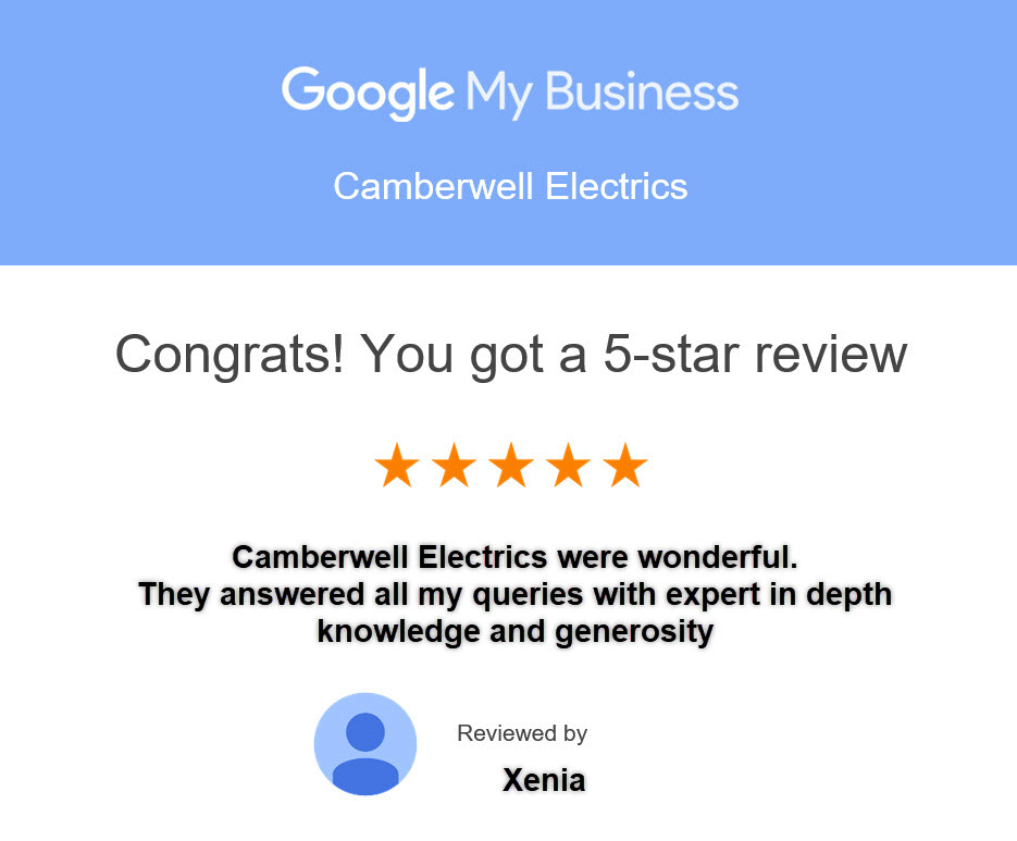 Google 5 Star Camberwell Electrics Customer Review by Xenia