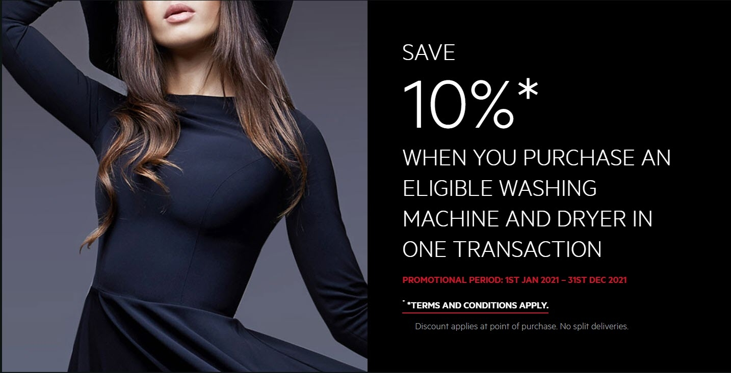 SAVE 10%* WHEN YOU PURCHASE AN ELIGIBLE WASHING MACHINE AND DRYER IN ONE TRANSACTION