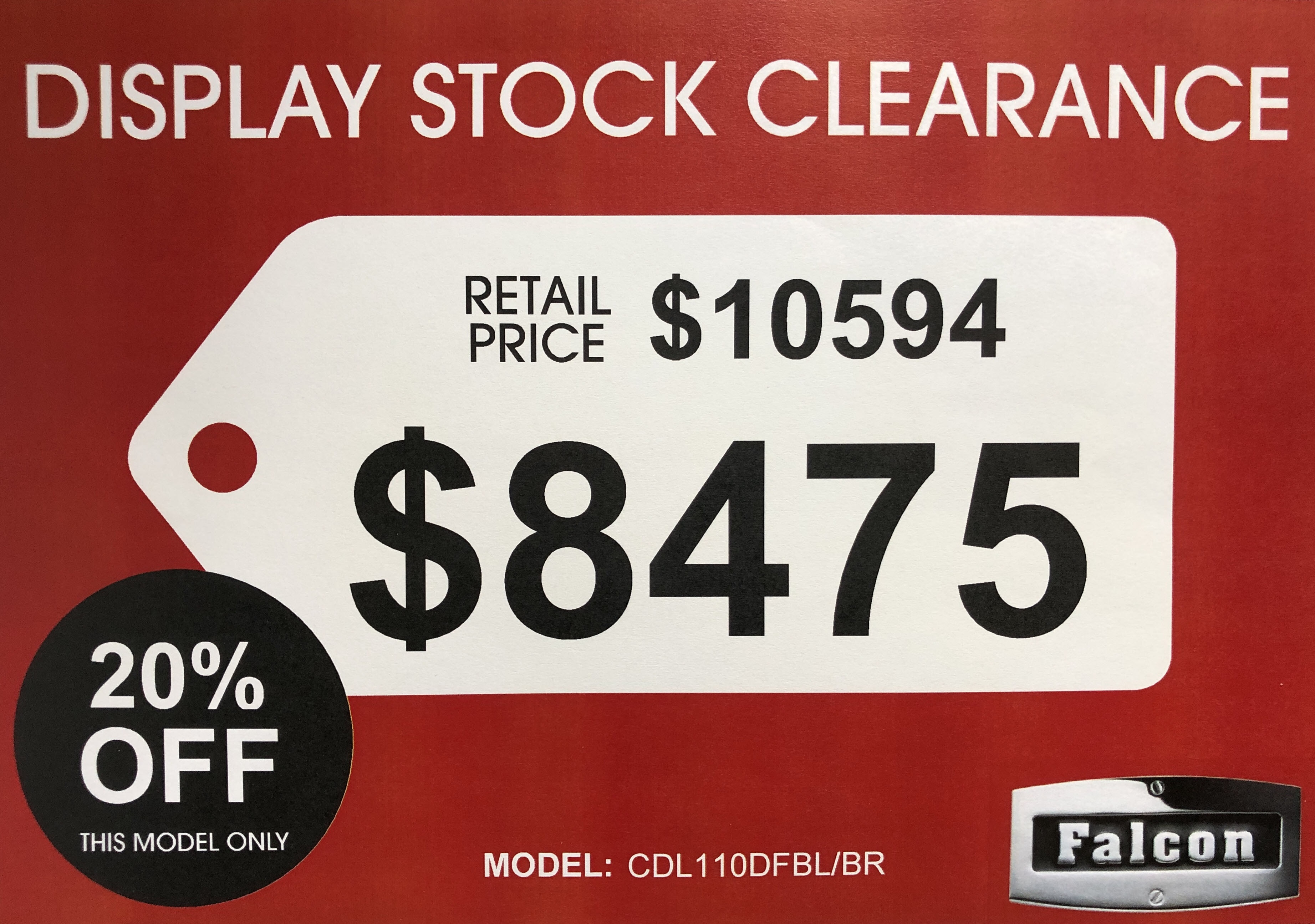 Falcon Clearance CDL110DFBL/BR is available Instore Display Clearance Stock $8475 (1 Only)