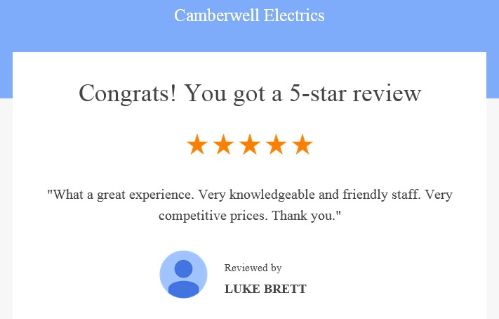 Camberwell Electrics 5 Star Review by Luke Brett