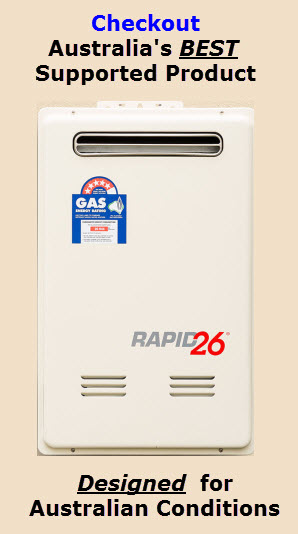 Checkout the Rapid 26 - Australia's BEST supported Hot Water System